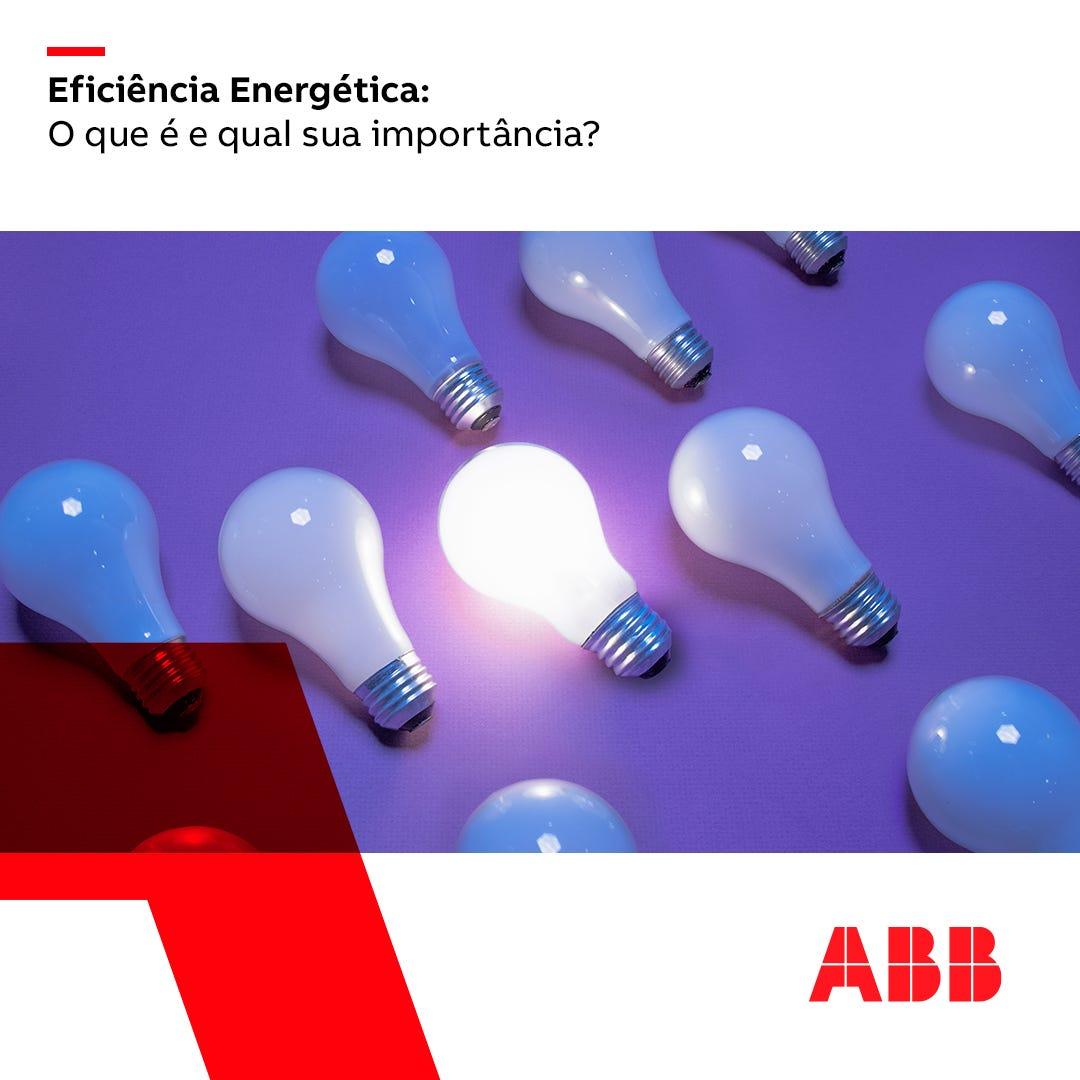 Eficiência Energética: O que é e qual sua importância?